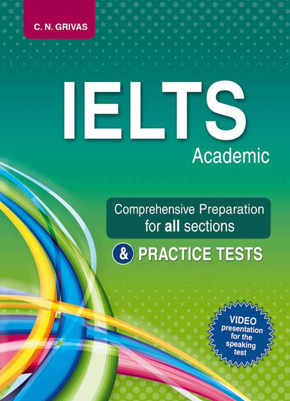 IELTS Academic Comprehensive Preparation for all sections & PRACTICE TESTS